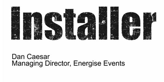 Popular - Installer speaks with Dan Caesar of Energise Events