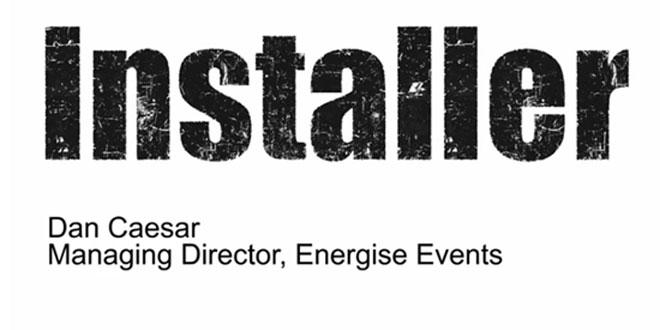 Installer speaks with Dan Caesar of Energise Events