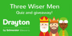 "Win some top prizes with Drayton's ""Three Wiser Men"" competition"