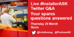 #InstallerASK Q&A – Your spares questions answered