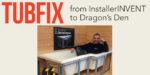 TubFix – from InstallerINVENT to Dragon's Den