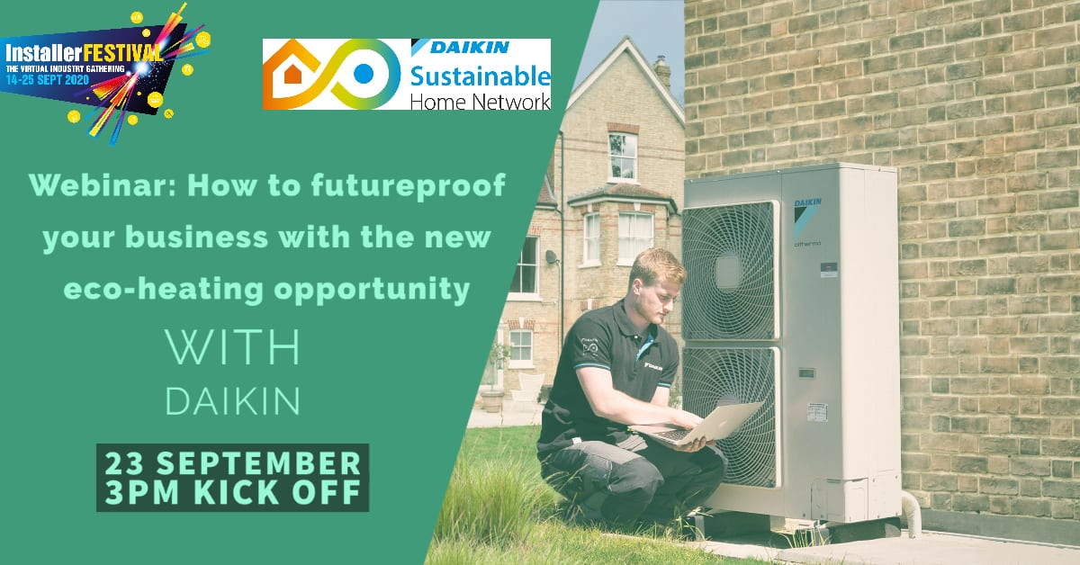 Popular - InstallerFESTIVAL:How to futureproof your business with the new eco-heating opportunity from Daikin