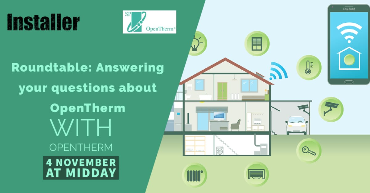 Popular - OpenTherm to answer your questions ahead of virtual roundtable with Installer